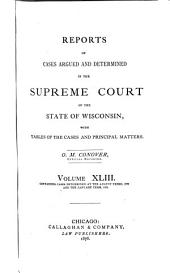 Wisconsin Reports: Cases Determined in the Supreme Court of Wisconsin, Volume 43