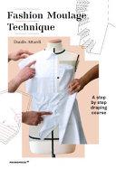 Fashion Moulage Technique