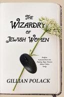 WIZARDRY OF JEWISH WOMEN