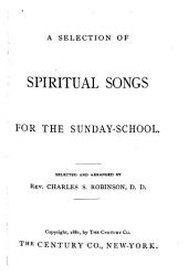 A Selection of Spiritual Songs for the Sunday-school