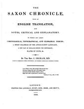 The Saxon Chronicle: With an English Translation, and Notes, Critical and Explanatory : to which are Added Chronological, Topographical, and Glossarial Indices, a Short Grammar of the Anglo-Saxon Language, a New Map of England During the Heptarchy, Plates of Coins, Etc
