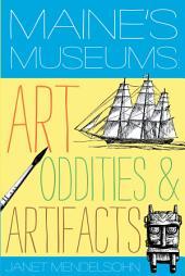 Maine's Museums: Art, Oddities & Artifacts
