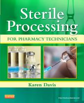 Sterile Processing for Pharmacy Technicians - E-Book