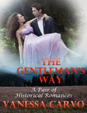 The Gentleman's Way: A Pair of Historical Romances