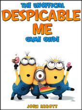 Despical Me Minion Rush: The Unofficial Strategies, Tricks and Tips for Despicable Me Minion Rush App Game