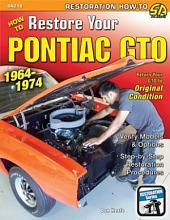 How to Restore Your Pontiac GTO  1964 1974 PDF