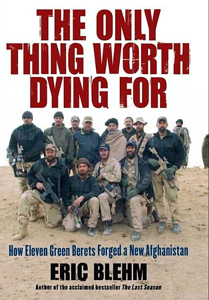 Download The Only Thing Worth Dying For Book