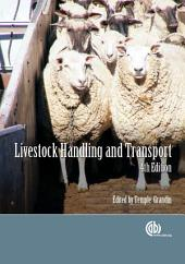 Livestock Handling and Transport, 4th Edition: Theories and Applications