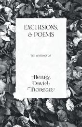 Excursions, and Poems - The Writings of Henry David Thoreau
