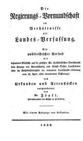 Die Regierungs-Vormundschaft im Verhältnisse zur Landes-Verfassung
