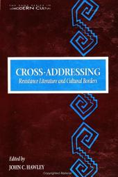 Cross-Addressing: Resistance Literature and Cultural Borders