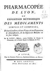 Pharmacopée de Lyon, ou exposition méthodique des médicaments simples et composés ...