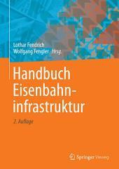 Handbuch Eisenbahninfrastruktur: Ausgabe 2