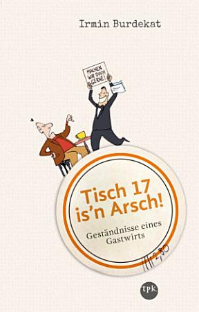 Tisch 17 is n Arsch  PDF