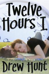 Twelve Hours I
