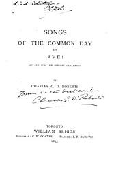 Songs of the Common Day, And, Ave!: An Ode for the Shelley Centenary