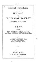 Scriptural Interpretation: The Essay of Professor Jowett Briefly Considered, in a Letter to the Rev. Professor Stanley, , Part 4