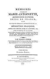 Mémoires concernant Marie-Antoinette, archiduchesse d'Autriche, reine de France: et sur plusiseurs époques importantes de la Révolution Françoise, depuis son origine jusqu'au 16. Octobre 1793, jour du martyre de Sa Majesté, Volume2