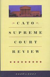 Cato Supreme Court Review 2006-2007