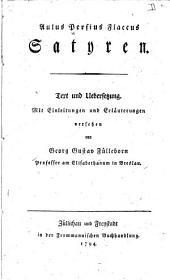 Satyren: Text und uebersetzung. Mit einleitungen und erläuterungen versehen von Georg Gustav Fülleborn ...