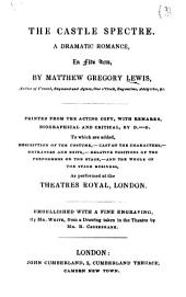 The Castle Spectre ... Printed from the Acting Copy, with Remarks, Biographical and Critical, by D.-G. [i.e. George Daniel], Etc