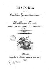 Historia de la Revolución Hispano- Americana, 1