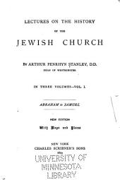 Lectures on the History of the Jewish Church: Volume 1