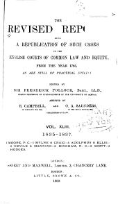 The Revised Reports: Being a Republication of Such Cases in the English Courts of Common Law and Equity, from the Year 1785, as are Still of Practical Utility. 1785-1866, Volume 43