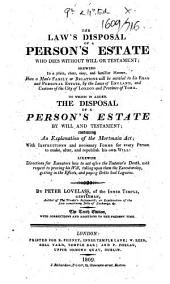 The Law's Disposal of a Person's Estate who Dies Without Will Or Testament ... The Tenth Edition, Etc