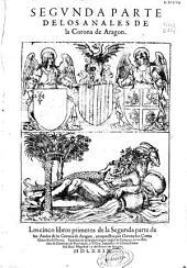 Segunda parte de los Anales de la Corona de Aragon: los cinco libros primeros de la segunda parte de los Anales de la Corona de Aragon