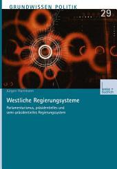 Westliche Regierungssysteme: Parlamentarismus, präsidentielles und semi-präsidentielles Regierungssystem