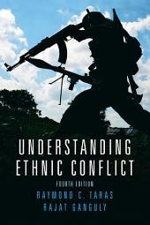 Understanding Ethnic Conflict: Edition 4