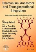 Shamanism  Ancestors and Transgenerational Integration