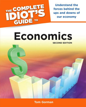 The Complete Idiot's Guide to Economics, 2nd Edition