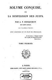 Solyme conquise, ou la dispersion des Juifs: Volume1