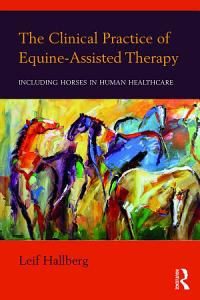 The Clinical Practice of Equine Assisted Therapy PDF