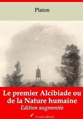 Le premier Alcibiade ou de la Nature humaine: Nouvelle édition augmentée