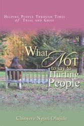 What Not To Say To Hurting People Book PDF