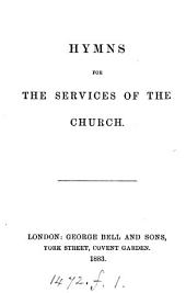 Hymns for the services of the Church [ed. by H.P.].