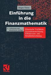 Einführung in die Finanzmathematik: Klassische Verfahren, Investitionsrechnung, Effektivzins- und Renditeberechnung, Ausgabe 4