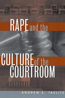 Rape and the Culture of the Courtroom PDF
