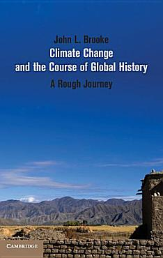 Climate Change and the Course of Global History PDF