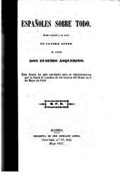 Españoles sobre todo: Drama original y en verso en cuatro actos