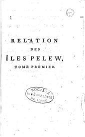 Relation des îles Pelew, situées dans la partie occidentale de l'ocean Pacifique: composée sur les journaux et les commications du capitaine Henri Wilson, et de quelques-uns de ses officers, qui, en Août mil sept cent quartre-vingt-trois, y ont fait naufrage sur l'Antelope, paquebot de la compagnie des Indes orientales