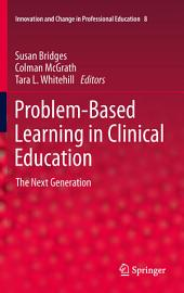 Problem-Based Learning in Clinical Education: The Next Generation