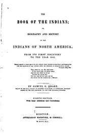The Book of the Indians: Or, Biography and History of the Indians of North America, from Its First Discovery to the Year 1841 ...