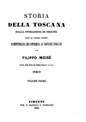 Storia della Toscana dalla fondazione di Firenze fino ai nostri giorni: Volume primo