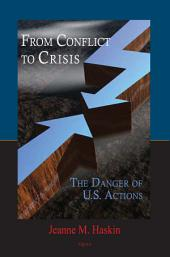From Conflict to Crisis: The Danger of U.S. Actions