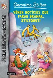 Vénen notícies que faran bramar, Stiltonut!: Prehisto-rats 10