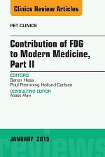 Contribution of FDG to Modern Medicine, Part II, An Issue of PET Clinics,